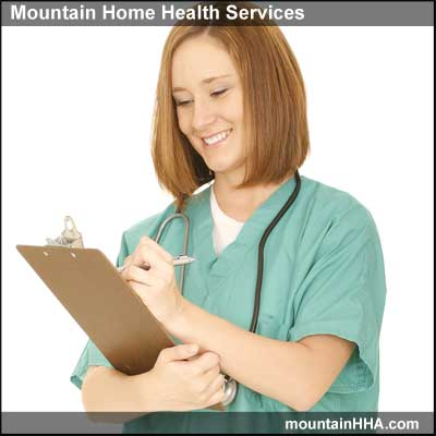 Mountain Home Health Services provides skilled nursing care.