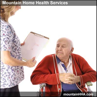 Mountain Home Health Services provideds home health aides to provide needed services.